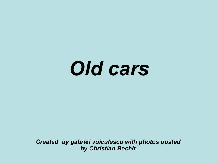 Old cars Created  by gabriel voiculescu with photos posted by Christian Bechir