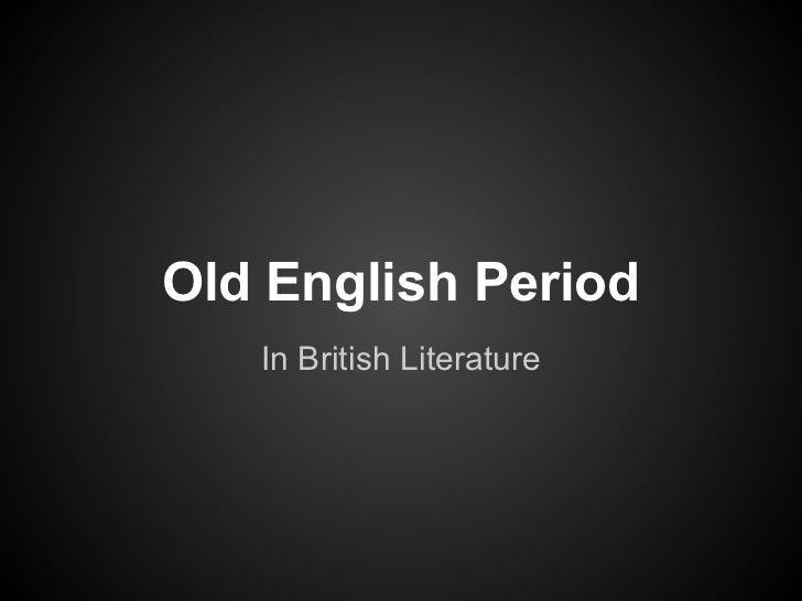 Old English Period   In British Literature