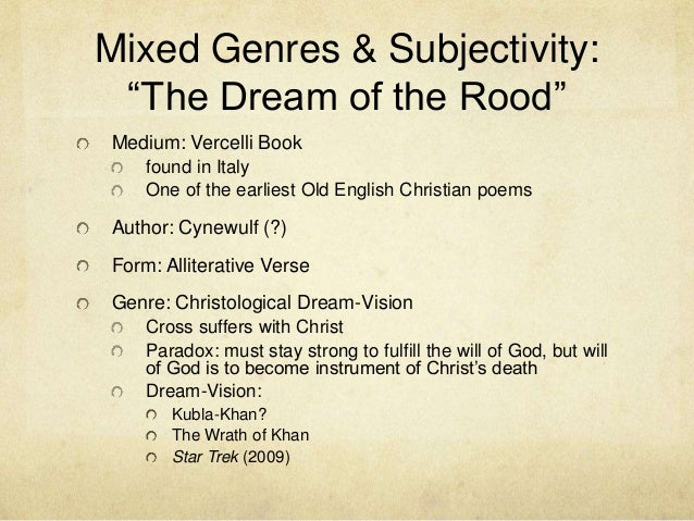 an analysis of the dream of the rood A description of tropes appearing in dream of the rood one of the oldest (may  have been written as early as in the 8th century) and most famous english.