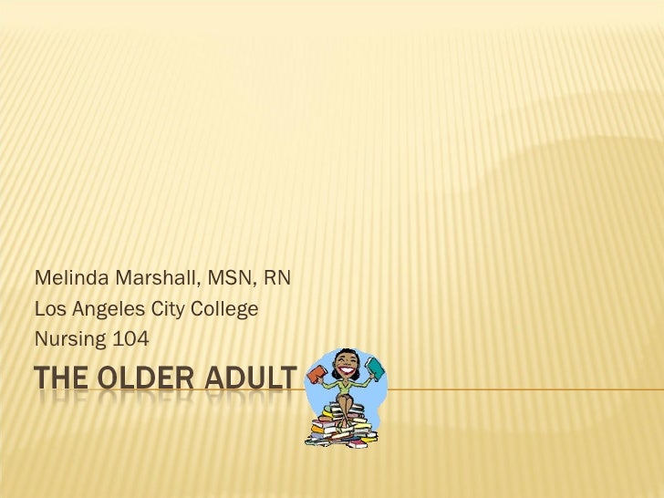 Melinda Marshall, MSN, RN Los Angeles City College Nursing 104