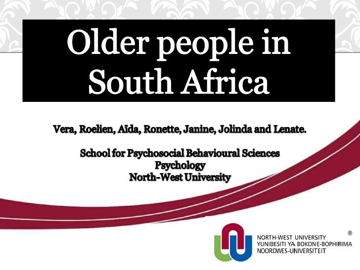 AIM OF PRESENTATIONRAISE AWARENESS OF THE UNIQUE NEEDS AND POTENTIAL OF   OLDER PEOPLE IN THE SOUTH AFRICAN CONTEXT3.    C...