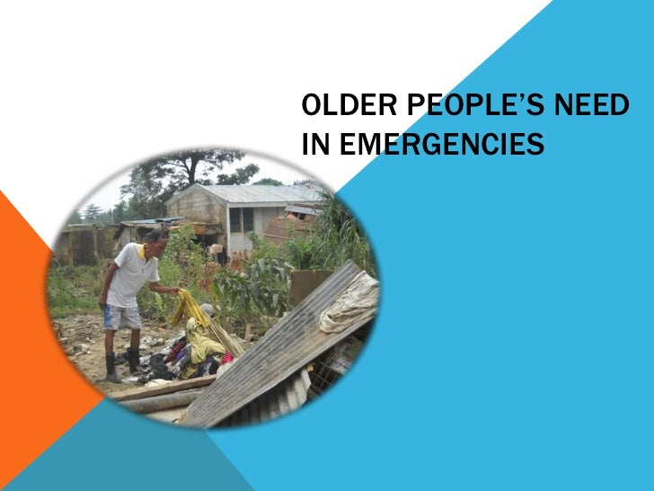 OLDER PEOPLE'S NEEDIN EMERGENCIES