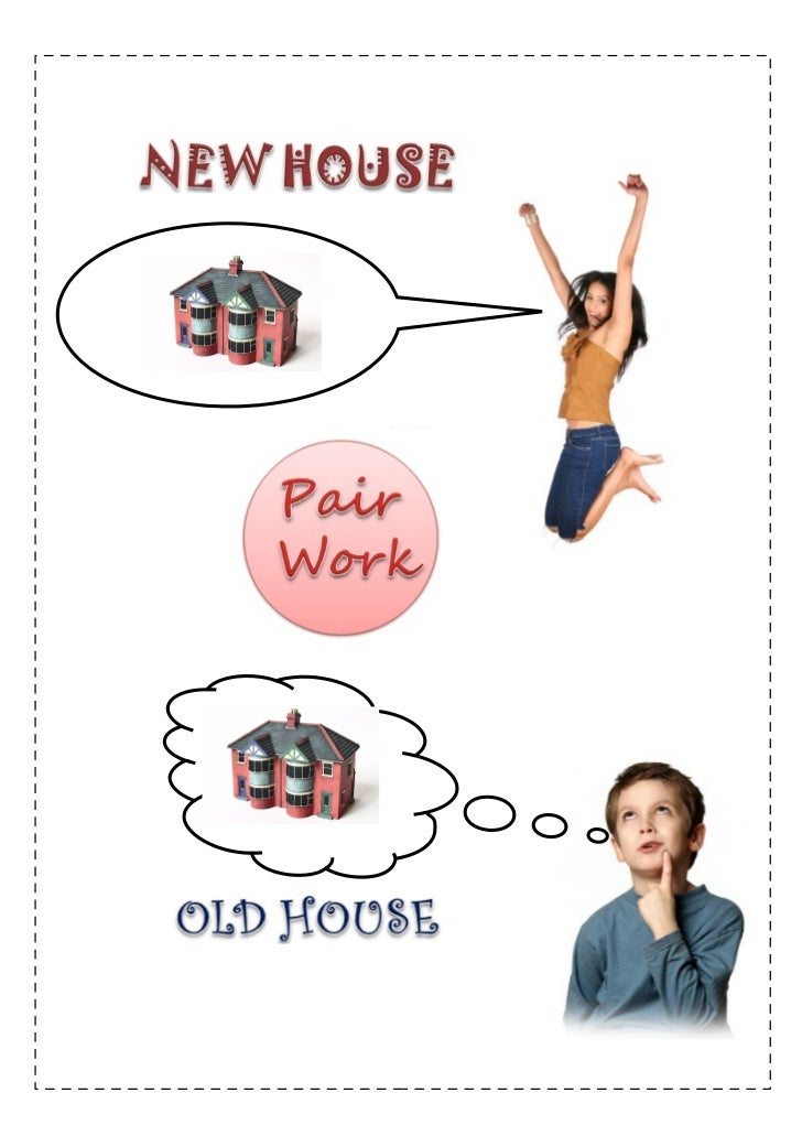 Old house- New House: Pair work