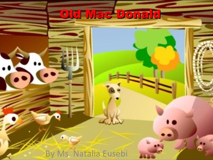 Old Mac Donald  By Ms. Natalia Eusebi