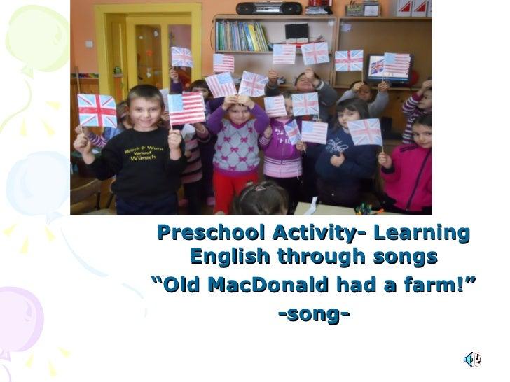 "Preschool Activity- Learning   English through songs""Old MacDonald had a farm!""           -song-"