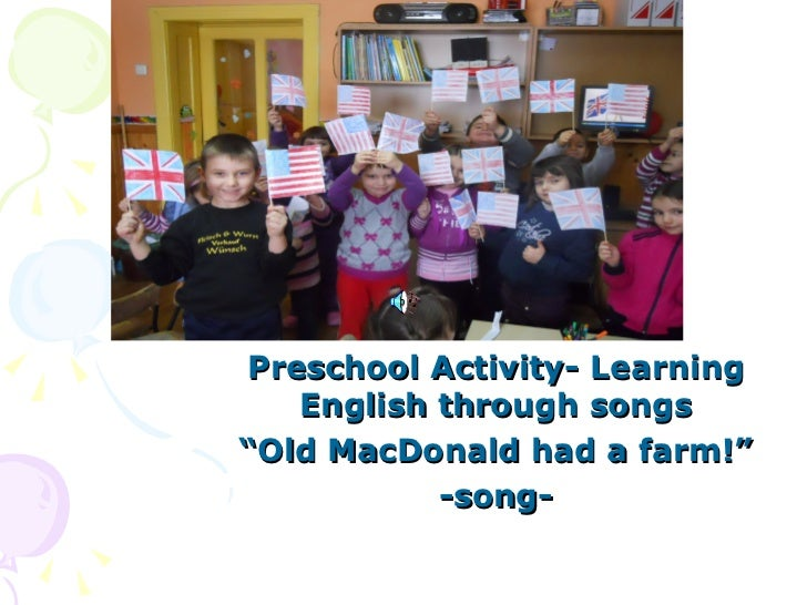 "Preschool Activity- Learning   English through songs""Old MacDonald had a farm!""           -song-"