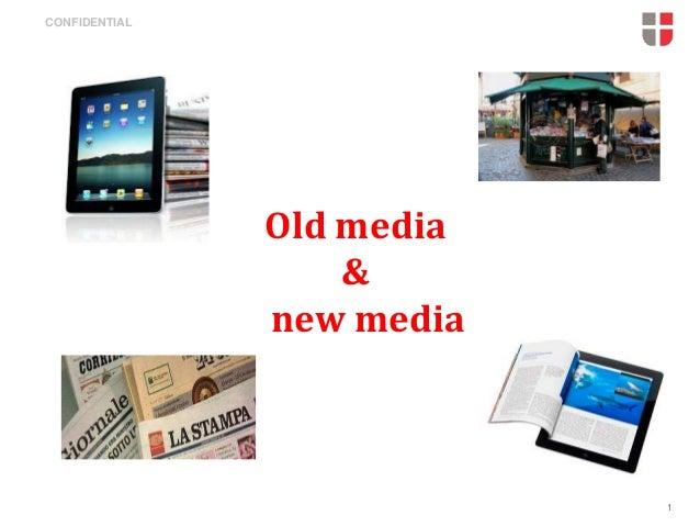 CONFIDENTIAL  Old media & new media  1