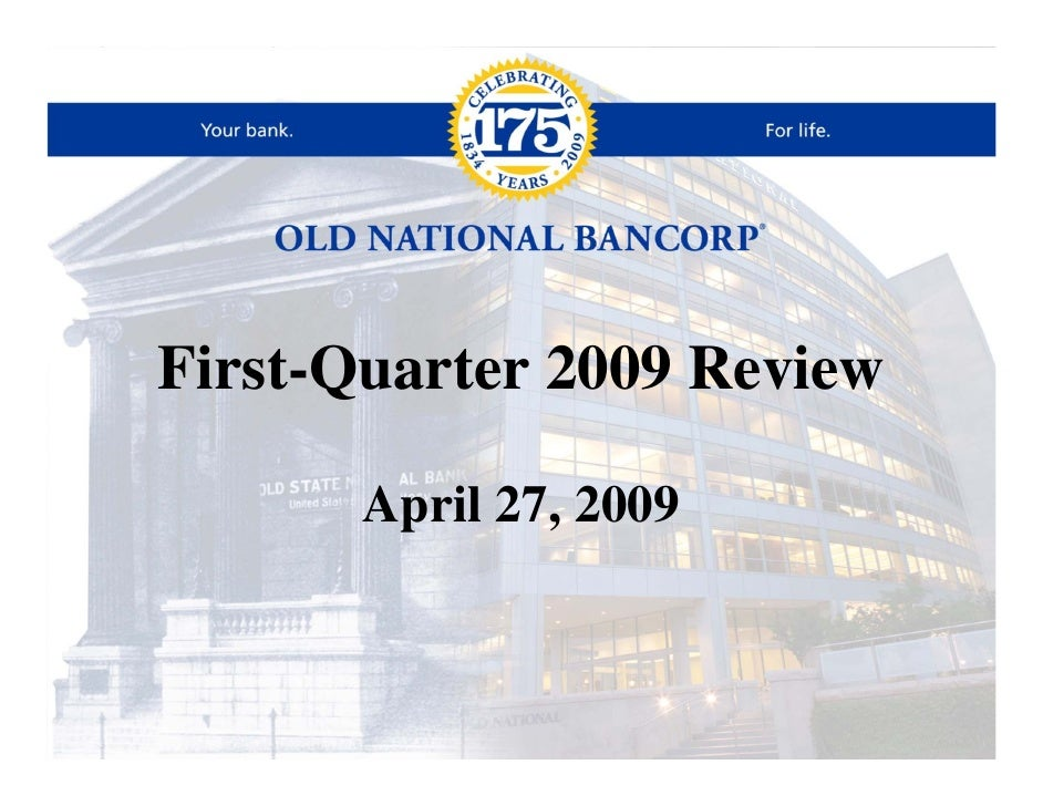 Q1 2009 Earning Report of Old National Bancorp Inc.