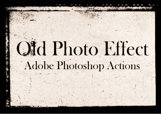 Old Photo Effects Photoshop Actions