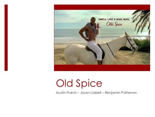 Old SpiceAustin Frantz – Jason Liddell – Benjamin Patterson