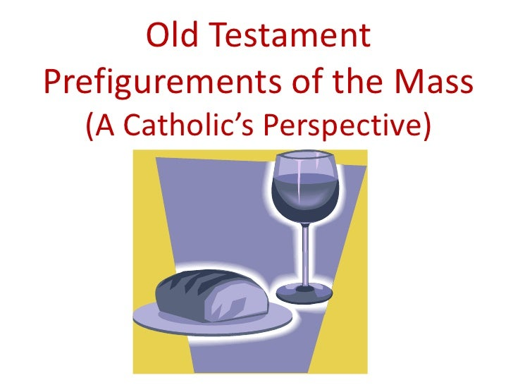 Old testament pre figurements of the mass