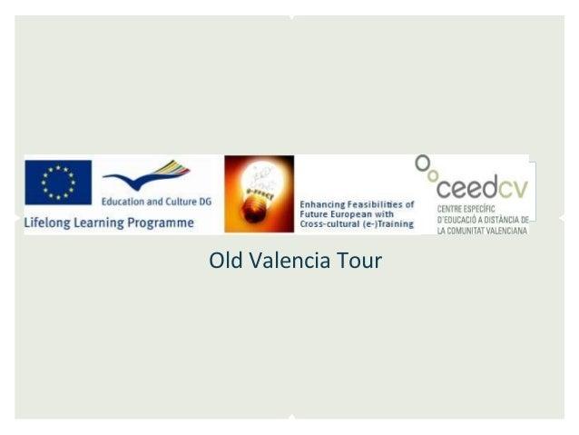 Old Valencia Tour