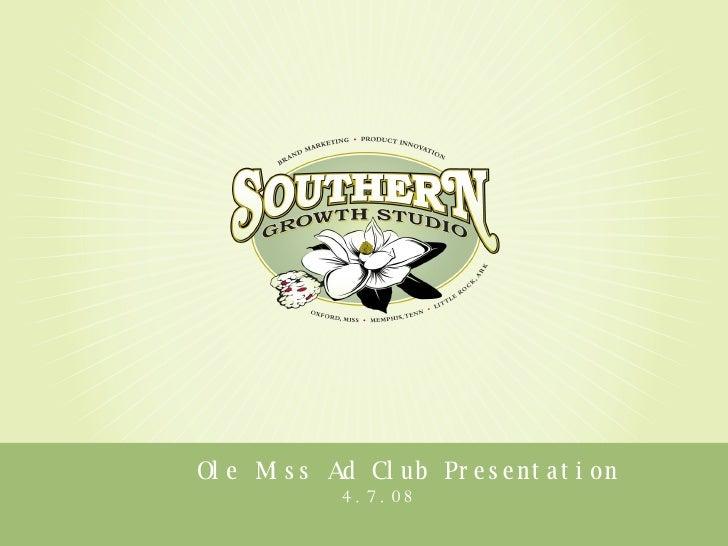 Ole Miss Ad Club Presentation 4.7.08
