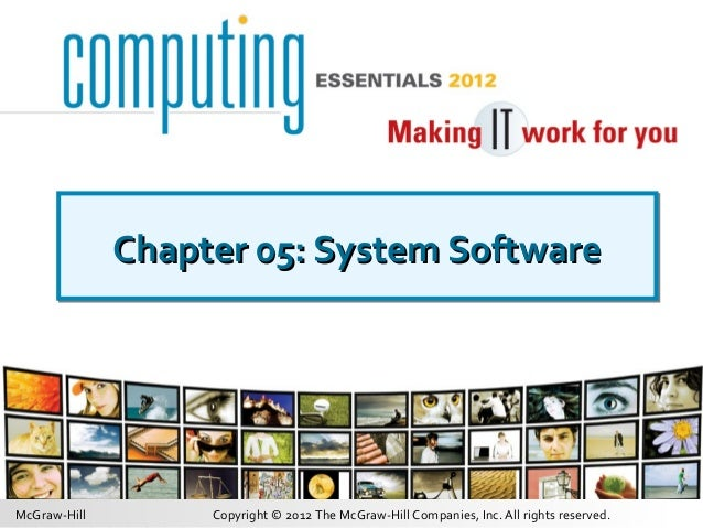 Copyright © 2012 The McGraw-Hill Companies, Inc. All rights reserved.McGraw-Hill Chapter 05: System SoftwareChapter 05: Sy...