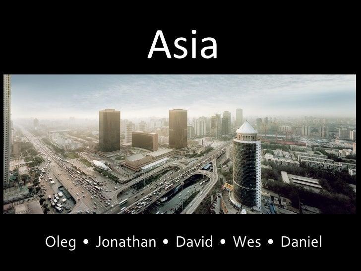 Asia Oleg  •  Jonathan  •  David  •  Wes  •  Daniel