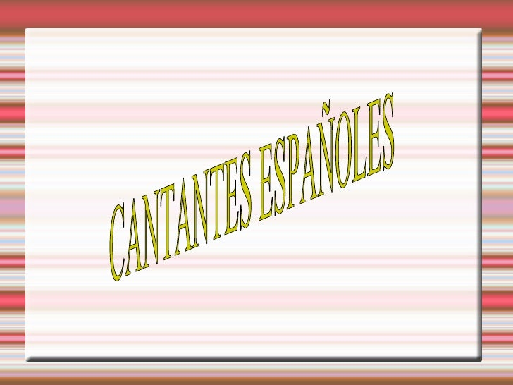 CANTANTES ESPAÑOLES