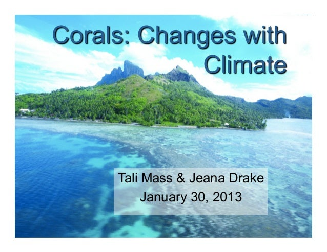 East Coast MARE Ocean Lecture Jan 30, 2013 - Corals: Changes with Climate