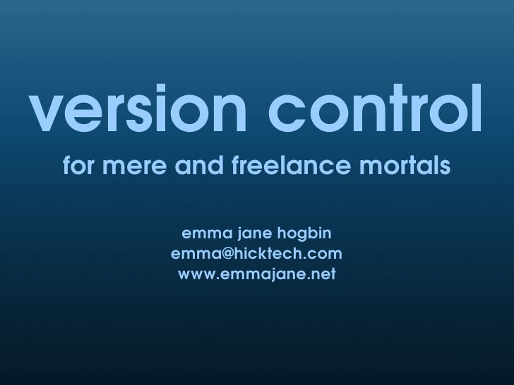 Version Control for mere and freelance mortals