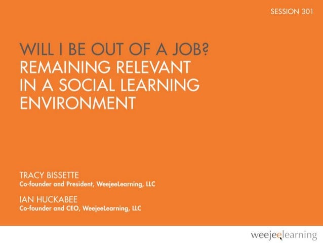 LEARNING HAPPENS EVERYWHERETHE DISTRIBUTED LEARNING MODEL   •   Social Learning   •   Project Tin Can   •   Mobile Learnin...