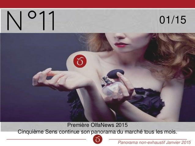 Panorama non-exhaustif Janvier 2015 01/15 Première OlfaNews 2015 Cinquième Sens continue son panorama du marché tous les m...