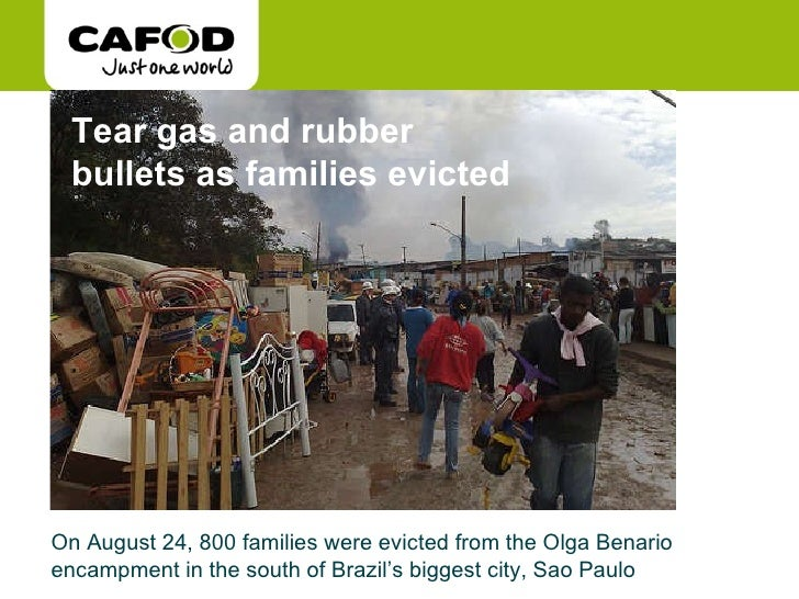 Tear gas and rubber  bullets as families evicted On August 24, 800 families were evicted from the Olga Benario encampment ...