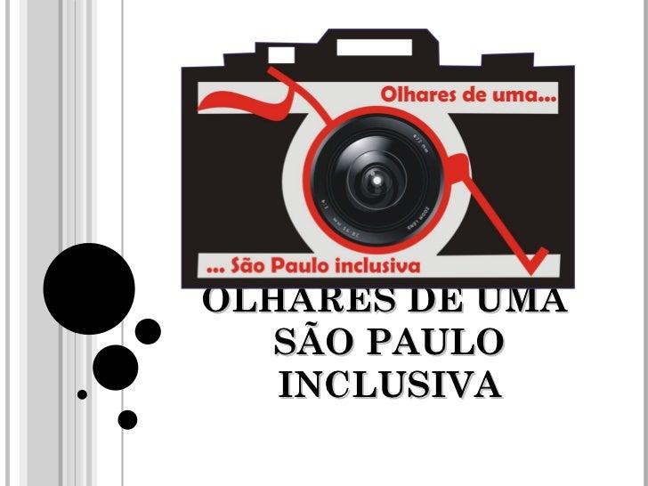OLHARES DE UMA  SÃO PAULO INCLUSIVA