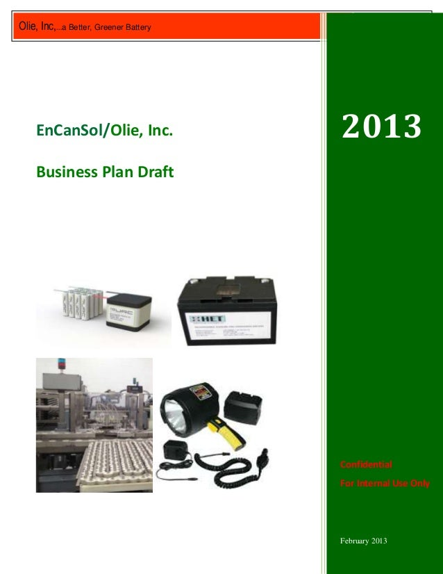 Olie, Inc,…a Better, Greener Battery        2013    EnCanSol/Olie, Inc.                2013    Business Plan Draft        ...