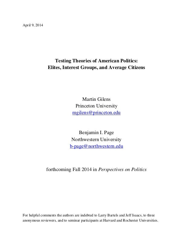 April 9, 2014 Testing Theories of American Politics: Elites, Interest Groups, and Average Citizens Martin Gilens Princeton...
