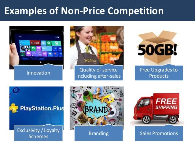 non price competition In a competitive market, various firms vie for the business of the same potential buyers they often do so by cutting costs whenever they can, which allows them to.