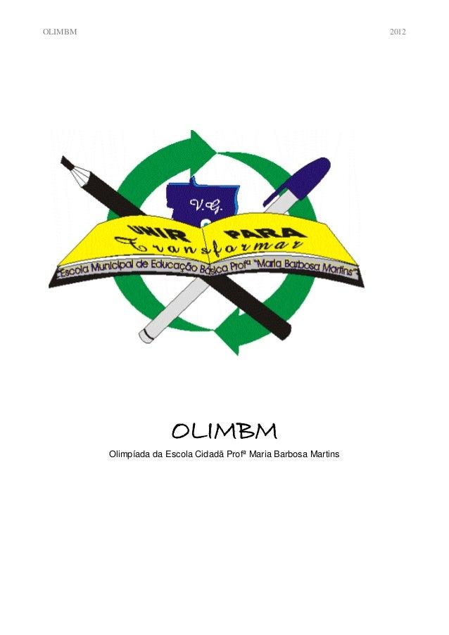 OLIMBM                                                            2012                       OLIMBM         Olimpíada da E...