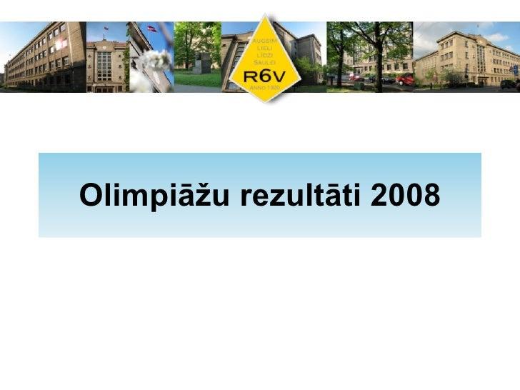 2007./2008. mācību gada olimpiāžu rezultātu kopsavilkums
