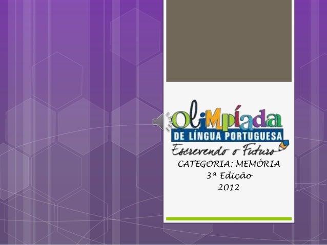 CATEGORIA: MEMÓRIA 3ª Edição 2012