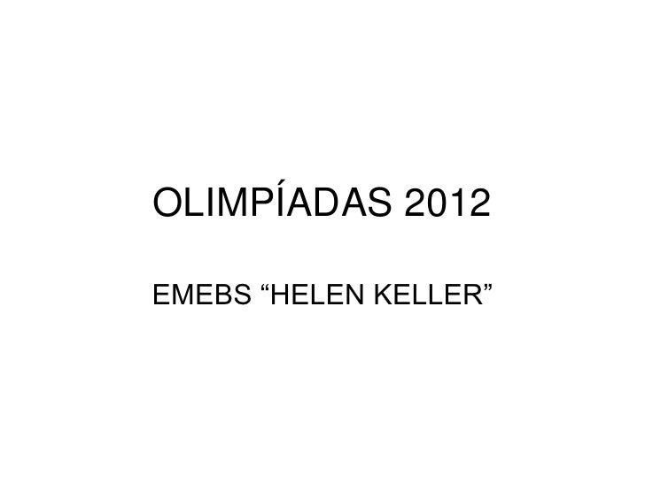 "OLIMPÍADAS 2012EMEBS ""HELEN KELLER"""