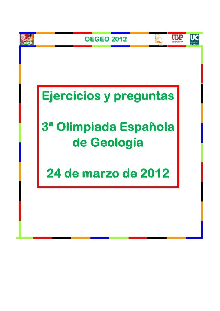 OEG        GEO 2012Eje cios y preg tas  ercic s p gunt3ª O mpia Esp ola   Olim ada paño      de G ogía         Geolo a24 d...
