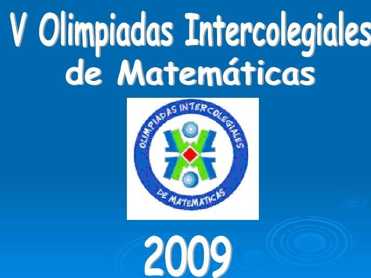 2009 V Olimpiadas Intercolegiales  de Matemáticas