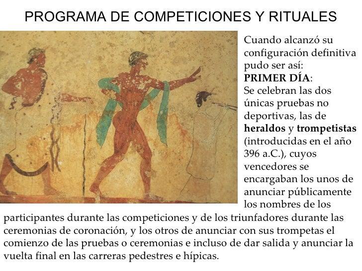PROGRAMA DE COMPETICIONES Y RITUALES Cuando alcanzó su configuración definitiva pudo ser así: PRIMER DÍA :  Se celebran la...
