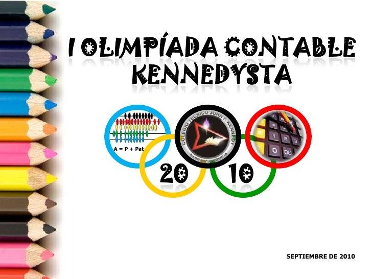 I Olimpíada Contable Kennedysta<br />A = P + Pat<br />20<br />10<br />SEPTIEMBRE DE 2010<br />