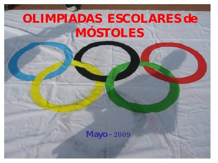 OLIMPIADAS  ESCOLARES de MÓSTOLES Mayo - 2009