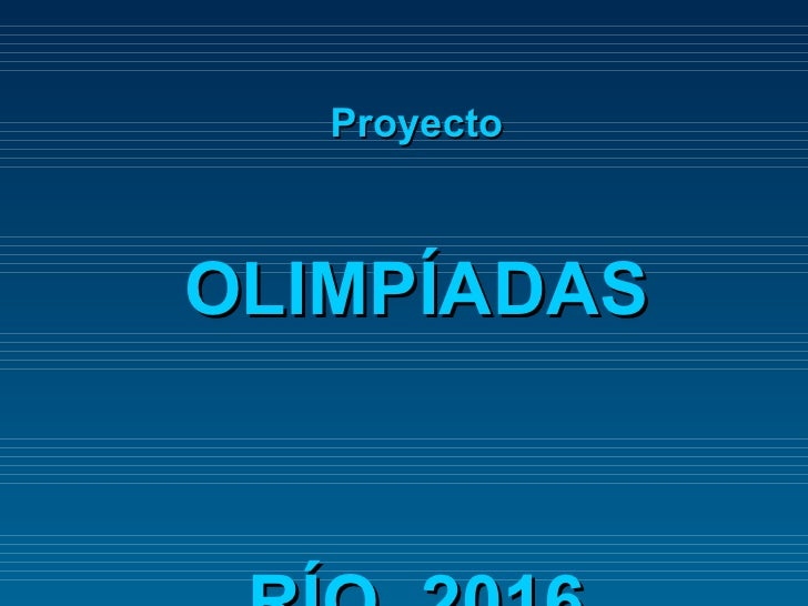 Proyecto OLIMPÍADAS  RÍO  2016