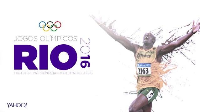 RIO JOGOS OLÍMPICOS  2016  PROJETO DE PATROCÍNIO DA COBERTURA DOS JOGOS