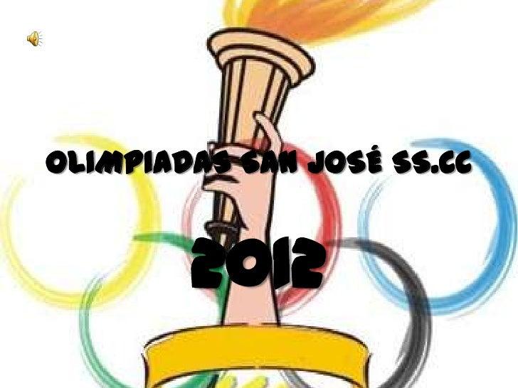 OLIMPIADAS SAN JOSÉ SS.CC        2012