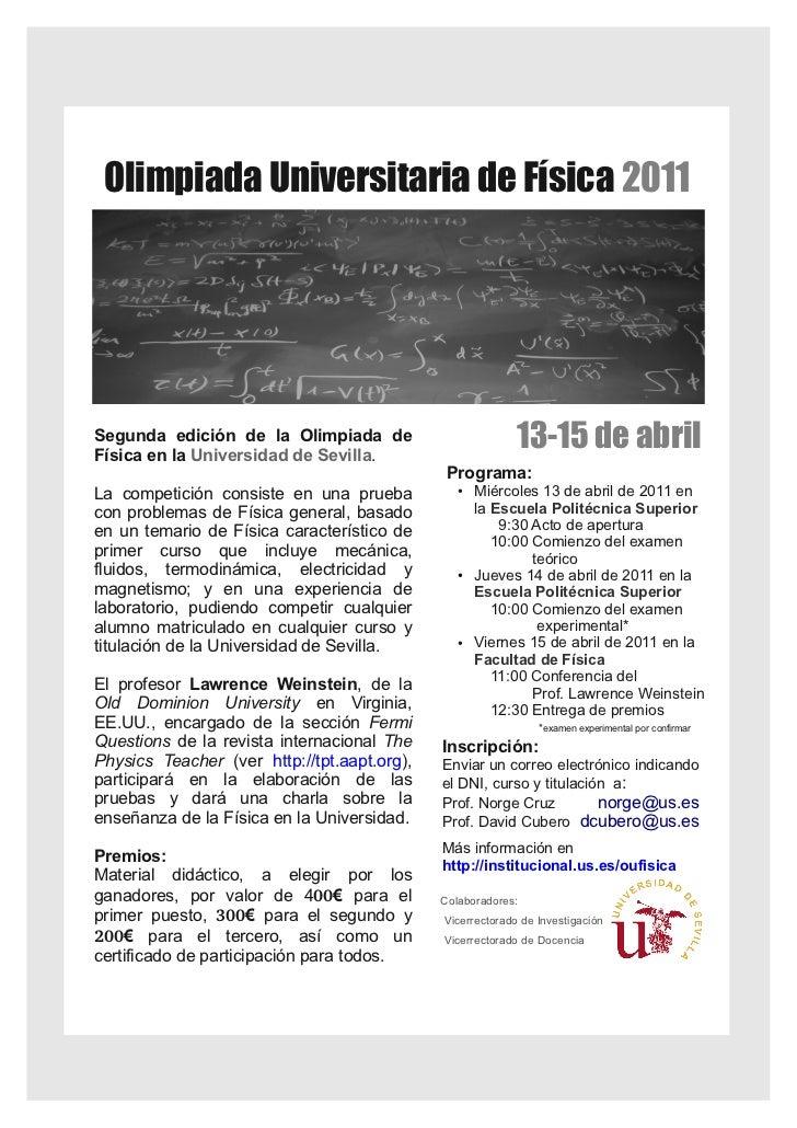 Olimpiada Universitaria de Física 2011Segunda edición de la Olimpiada deFísica en la Universidad de Sevilla.              ...