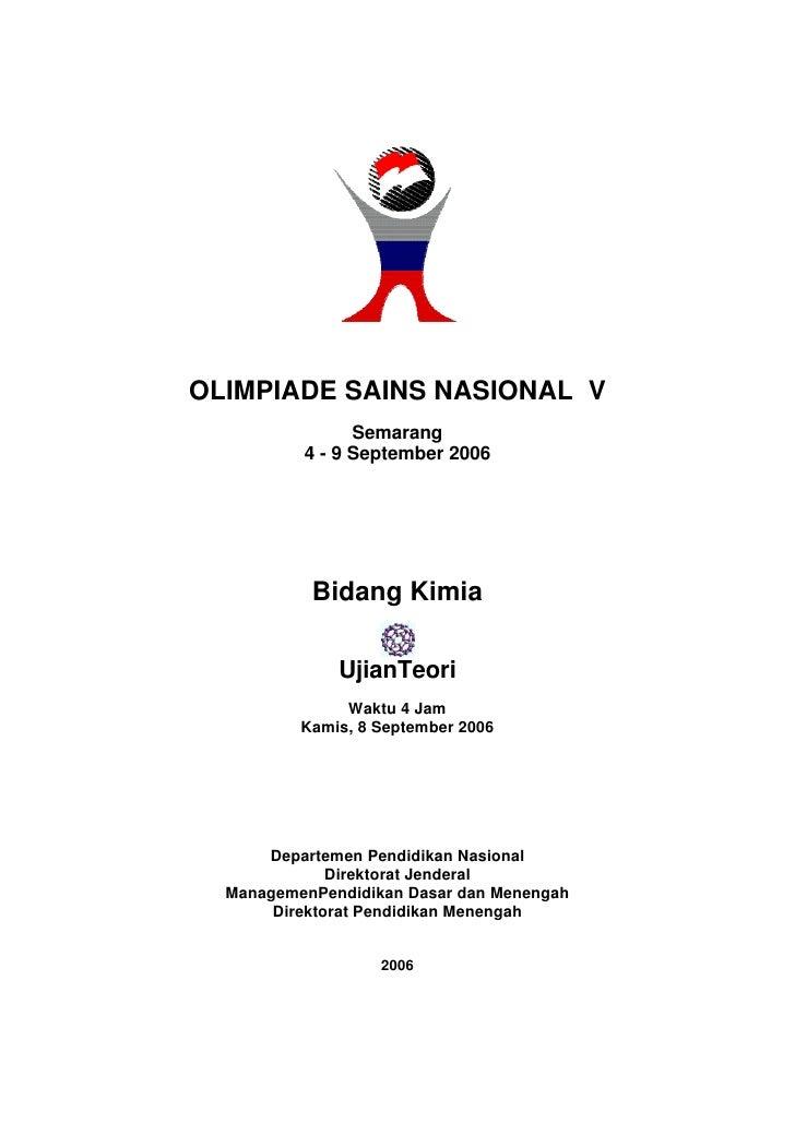 OLIMPIADE SAINS NASIONAL V                 Semarang           4 - 9 September 2006                Bidang Kimia            ...