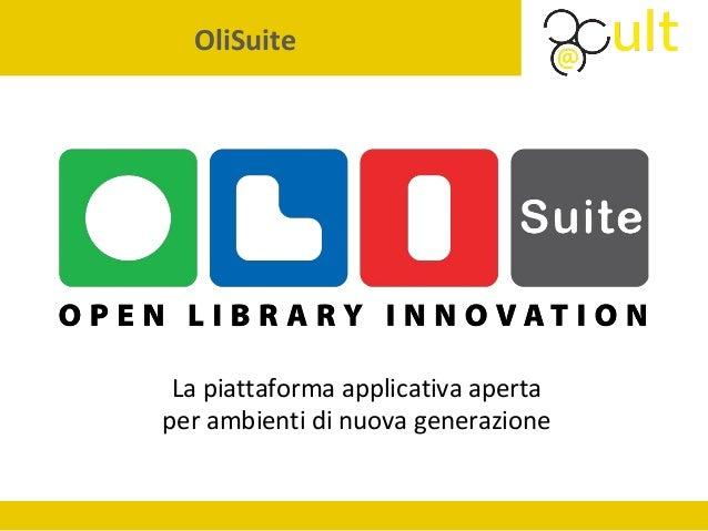 OliSuite La piattaforma applicativa aperta per ambienti di nuova generazione