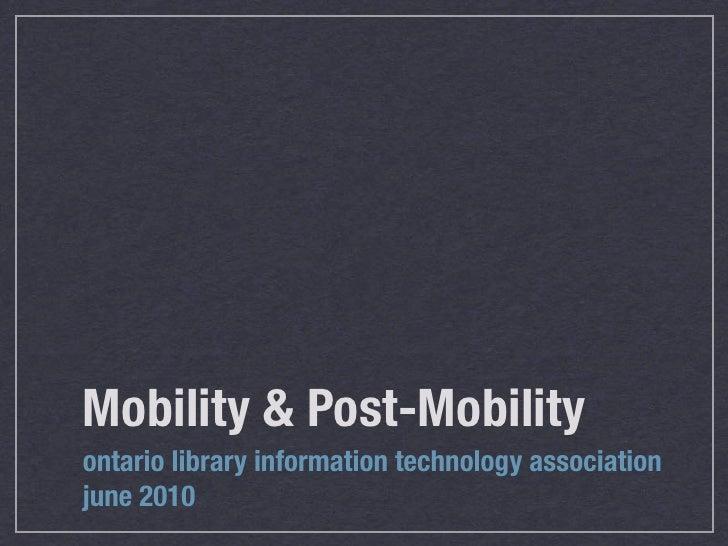 OLITA: Mobility & Post-mobility