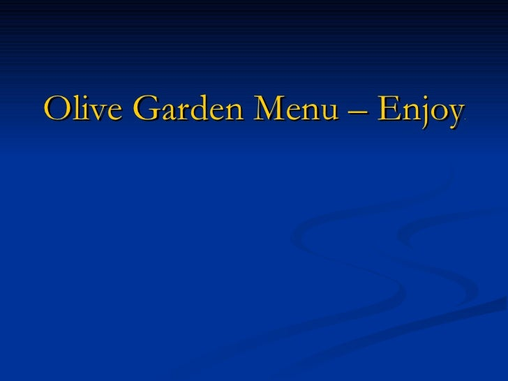 Olive garden menu – enjoying the delightful olive2