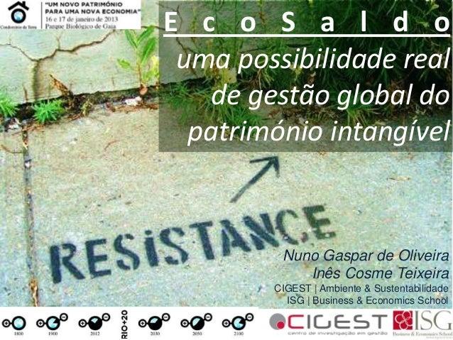E c o S a l d ouma possibilidade realde gestão global dopatrimónio intangívelNuno Gaspar de OliveiraInês Cosme TeixeiraCIG...