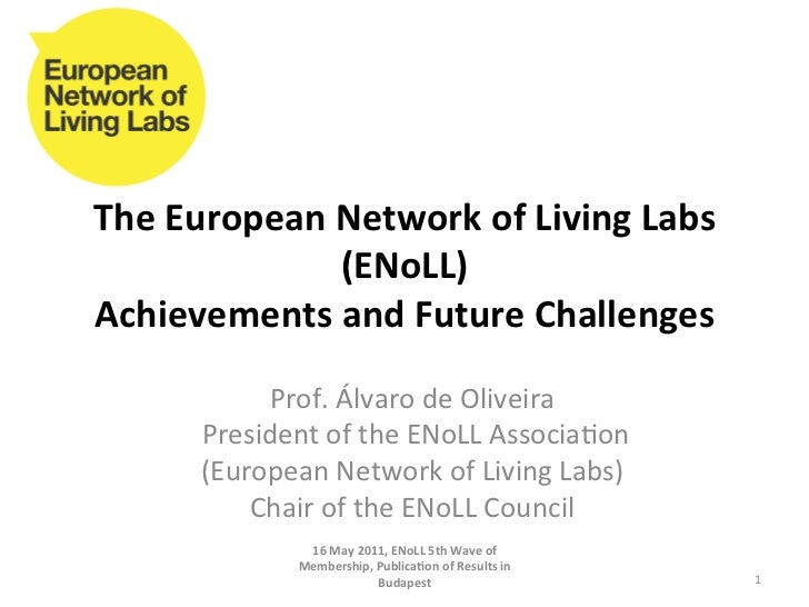 The	  European	  Network	  of	  Living	  Labs	                     (ENoLL)	  Achievements	  and	  Future	  Challenges	    ...