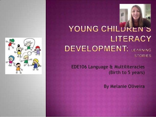 EDE106 Language & Multiliteracies (Birth to 5 years) By Melanie Oliveira