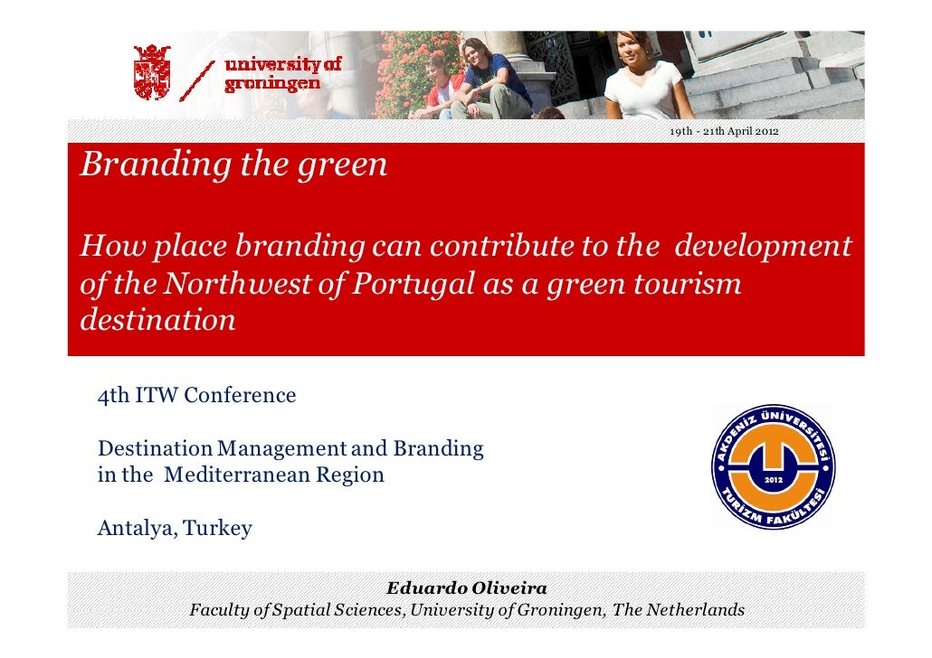 Branding the green. How place branding can contribute to the development of the Northwest of Portugal as green tourism destination